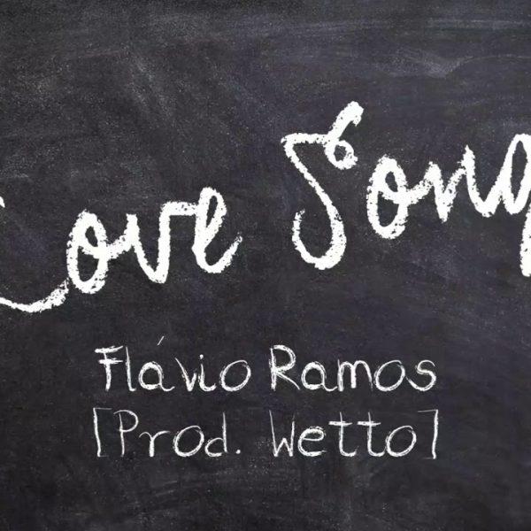 Flávio Ramos – Love Song ️ [Prod. Wëtto] | MÚSICA AUTORAL