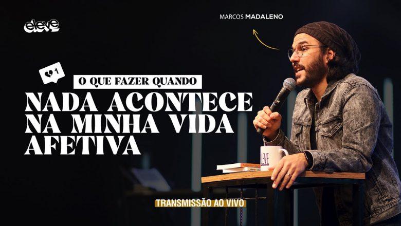O QUE FAZER QUANDO NADA ACONTECE NA MINHA VIDA AFETIVA   Marcos Madaleno