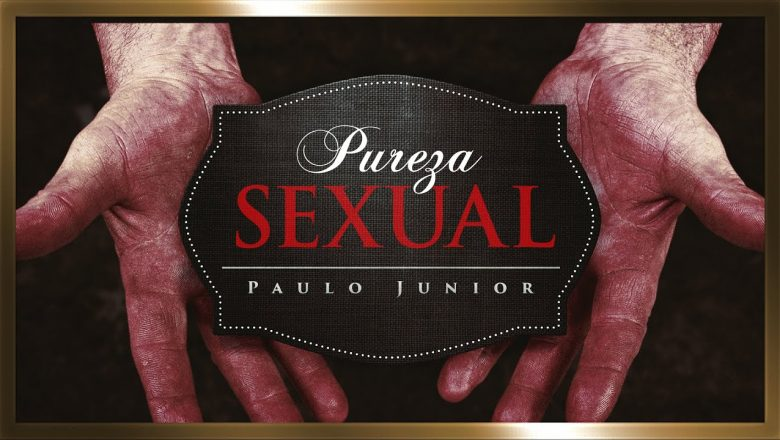 Pureza Sexual – Paulo Junior